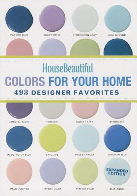 House Beautiful Colors for Your Home: 493 Designer Favorites Cover Image
