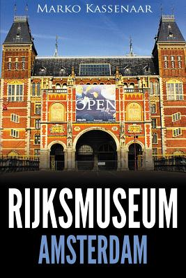 Rijksmuseum Amsterdam: Highlights of the Collection (Amsterdam Museum Guides #1) Cover Image