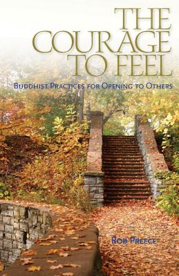 The Courage to Feel: Buddhist Practices for Opening to Others Cover Image