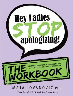 Hey Ladies, Stop Apologizing! the Workbook: Companion to Hey Ladies, Stop Apologizing! Cover Image