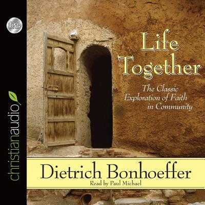 Life Together: The Classic Exploration of Faith in Community Cover Image
