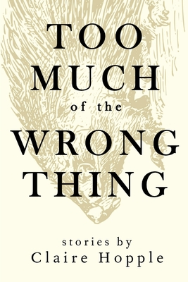 Cover for Too Much of the Wrong Thing