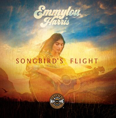 Emmylou Harris: Songbird's Flight Cover Image