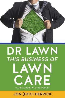 Dr Lawn: This Business of Lawn Care Cover Image