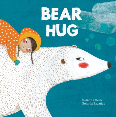 Bear Hug by Susanna Isern