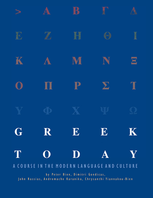 Greek Today: A Course in the Modern Language and Culture  Cover Image