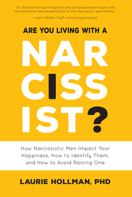 Are You Living with a Narcissist?: How Narcissistic Men Impact Your Happiness, How to Identify Them, and How to Avoid Raising One Cover Image