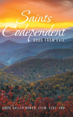 Saints Codependent: Good From Evil Cover Image