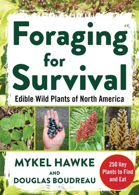 Foraging for Survival: Edible Wild Plants of North America Cover Image