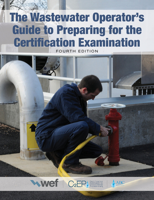 The Wastewater Operator's Guide to Preparing for the Certification Examination Cover Image