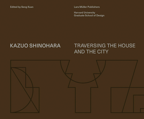 Kazuo Shinohara: On the Threshold of Space-Making Cover Image