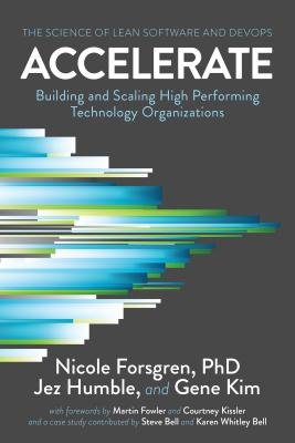 Accelerate: The Science of Lean Software and DevOps: Building and Scaling High Performing Technology Organizations Cover Image