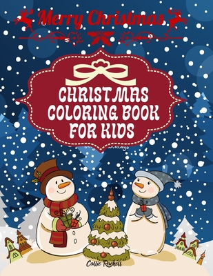 Christmas coloring book for kids: Lovely coloring book for kids with Christmas design - Christmas activity book for children Ages 4-8 (Coloring Books for Kids) Cover Image