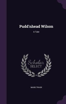 Pudd'nhead Wilson: A Tale Cover Image
