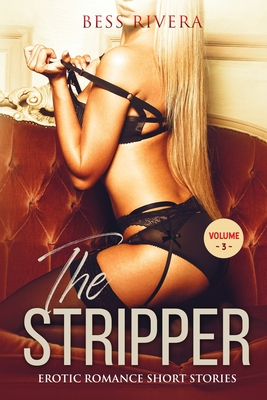 The Stripper: Explicit and Forbidden Erotic Hot Sexy Stories for Naughty Adult Box Set Collection Cover Image