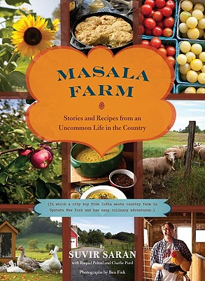 Masala Farm: Stories and Recipes from an Uncommon Life in the Country Cover Image