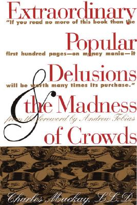Extraordinary Popular Delusions & the Madness of Crowds Cover