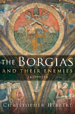 The Borgias and Their Enemies Cover