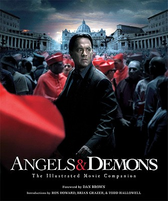 Angels & Demons: The Illustrated Moviebook (Pictorial Moviebook) Cover Image
