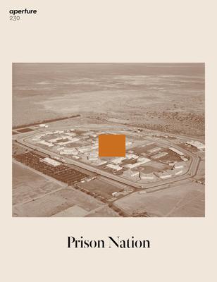 Prison Nation: Aperture 230 (Aperture Magazine #230) Cover Image