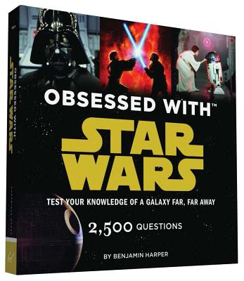 Obsessed with Star Wars: Test Your Knowledge of a Galaxy Far, Far Away Cover Image
