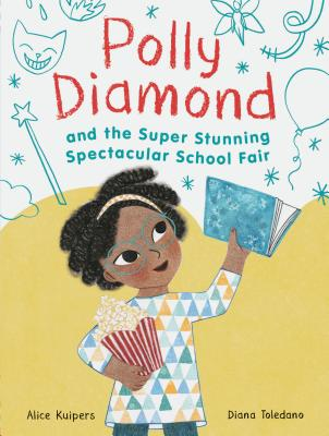 Polly Diamond and the Super Stunning Spectacular School Fair: Book 2 (Book Series for Kids, Polly Diamond Book Series, Books for Elementary School Kids): Book 2 Cover Image
