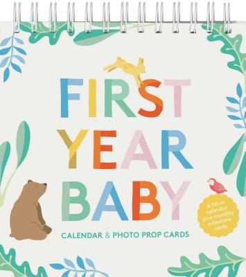 First Year Baby Calendar & Photo Prop Cards: (Baby Shower Gift, New Baby Gift) Cover Image