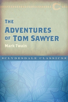 The Adventures of Tom Sawyer (Clydesdale Classics) Cover Image
