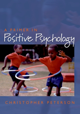 A Primer in Positive Psychology Cover Image
