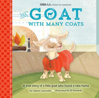 GOA Kids - Goats of Anarchy: The Goat with Many Coats: A true story of a little goat who found a new home Cover Image