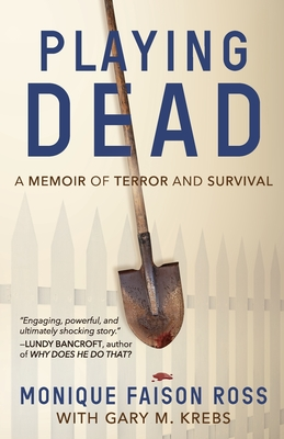 Playing Dead: A Memoir of Terror and Survival Cover Image