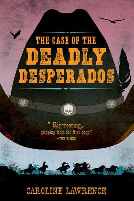 The Case of the Deadly Desperados Cover
