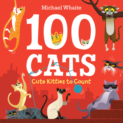 100 Cats: Cute Kitties to Count Cover Image