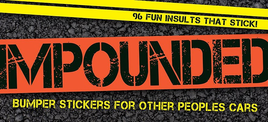Impounded: Bumper Stickers for Other People's Cars Cover Image
