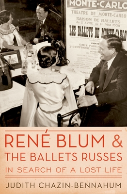 Rene Blum and the Ballets Russes: In Search of a Lost Life Cover Image