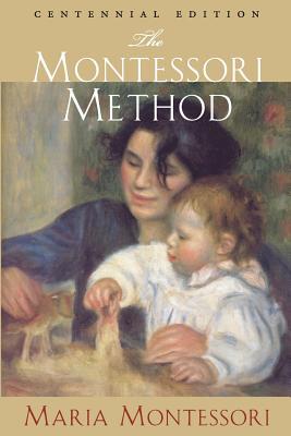 The Montessori Method: Centennial Edition Cover Image