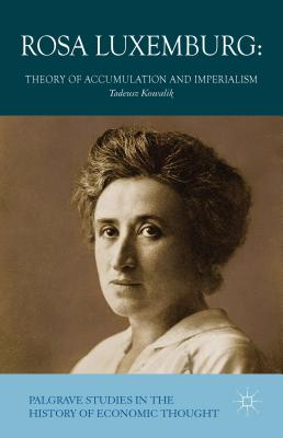 Rosa Luxemburg: Theory of Accumulation and Imperialism (Palgrave Studies in the History of Economic Thought) Cover Image