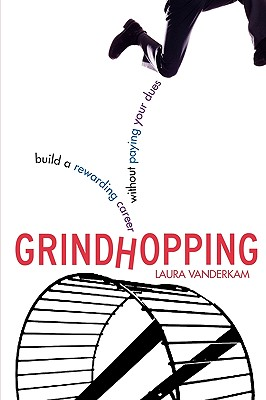 Grindhopping: Build a Rewarding Career Without Paying Your Dues Cover Image