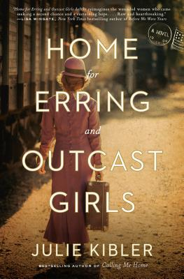 Home for Erring and Outcast Girls: A Novel Cover Image