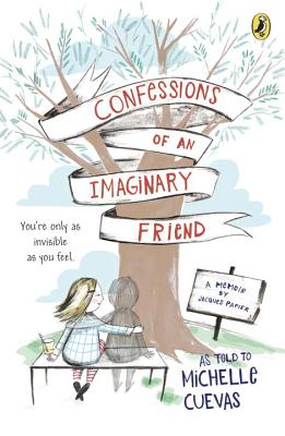 Confessions of an Imaginary Friend: A Memoir by Jacques Papier Cover Image