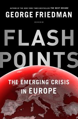 FlashpointsGeorge Friedman