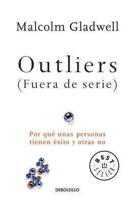 Outliers (Fuera de serie)/Outliers: The Story of Success: Por que unas personas tienen exito y otras no Cover Image