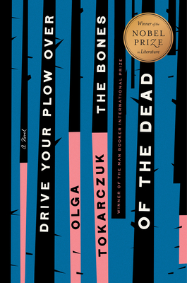 Drive Your Plow Over the Bones of the Dead Olga Tokarczuk, Riverhead Books, $27,