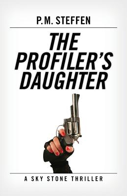 The Profiler's Daughter: A Sky Stone Thriller Cover Image