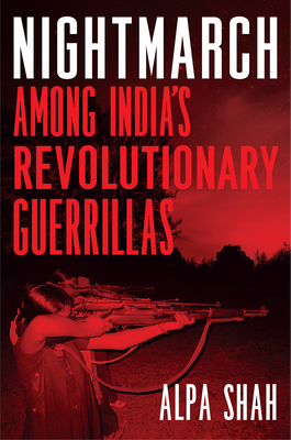 Nightmarch: Among India's Revolutionary Guerrillas Cover Image