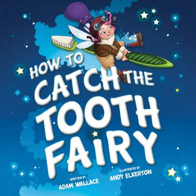 Cover for How to Catch the Tooth Fairy