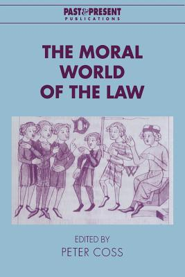 The Moral World of the Law (Past and Present Publications) Cover Image