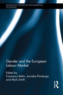 Gender and the European Labour Market (Routledge Studies in the European Economy #27) Cover Image