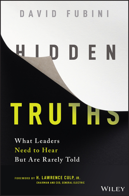Hidden Truths: What Leaders Need to Hear But Are Rarely Told cover