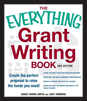 The Everything Grant Writing Book: Create the perfect proposal to raise the funds you need (Everything®) Cover Image